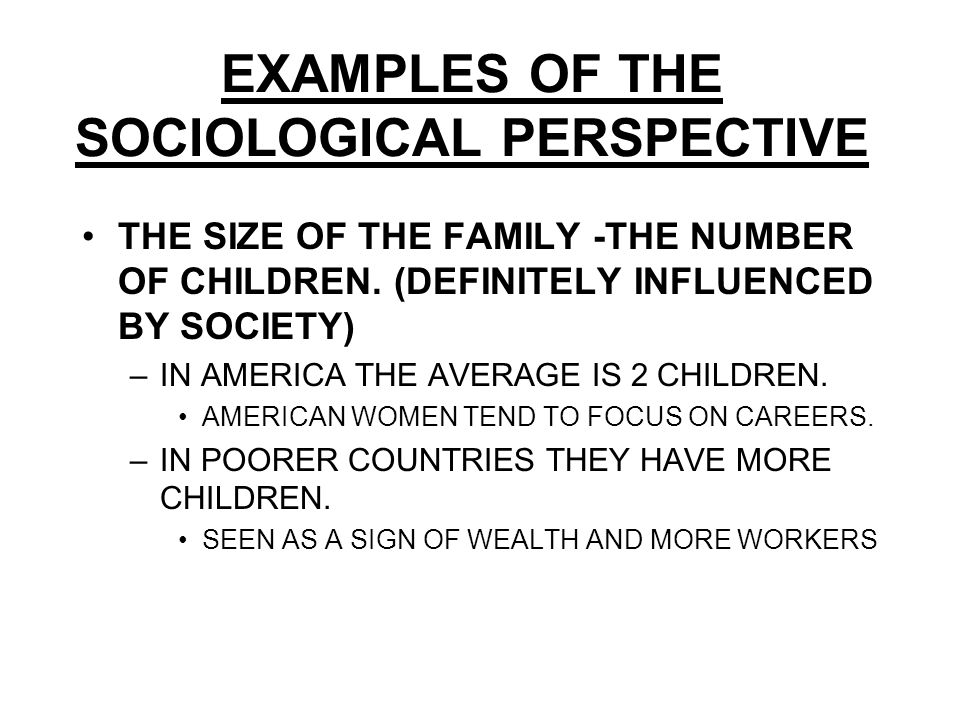 benefits of the sociological perspective Macro and micro perspectives in sociology: micro- and macro-level studies each have their own benefits and drawbacks.