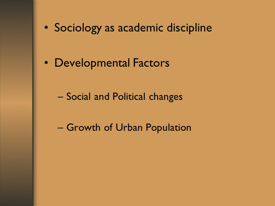 Sociology as academic discipline Developmental Factors