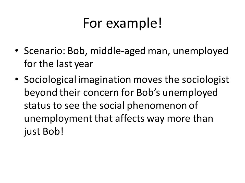 For example! Scenario: Bob, middle-aged man, unemployed for the last year.