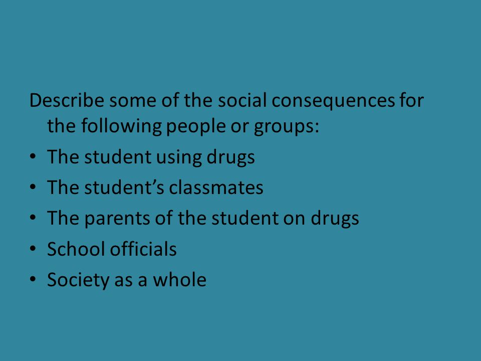 Describe some of the social consequences for the following people or groups:
