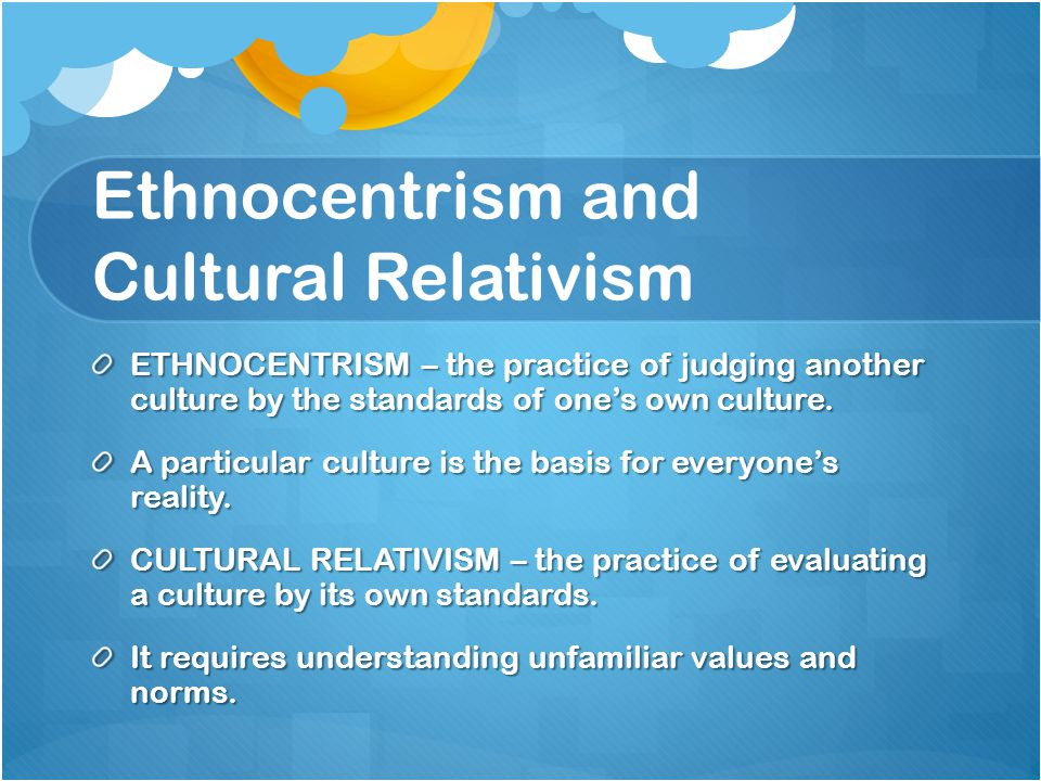 thesis of cultural relativism A cognitive relativist would then be someone who accepts a relativist thesis to the   'that cultural relativism is inconsistent' ('why reason can't be naturalized',.