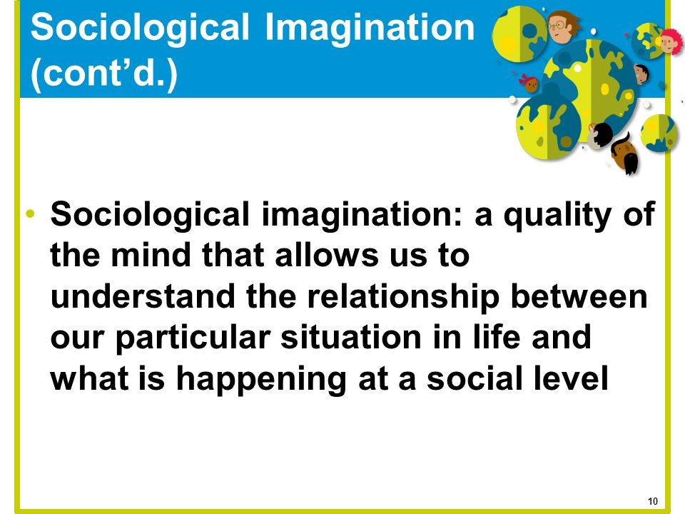 Sociological Imagination (cont'd.)