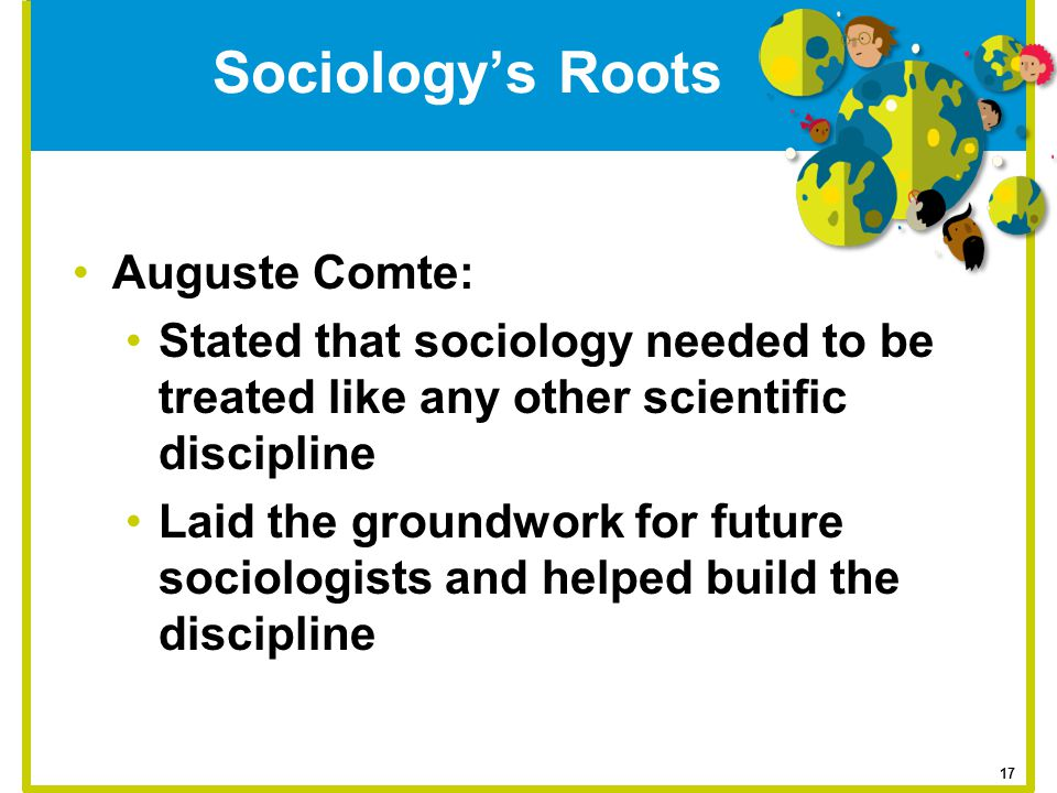 Sociology's Roots Auguste Comte: