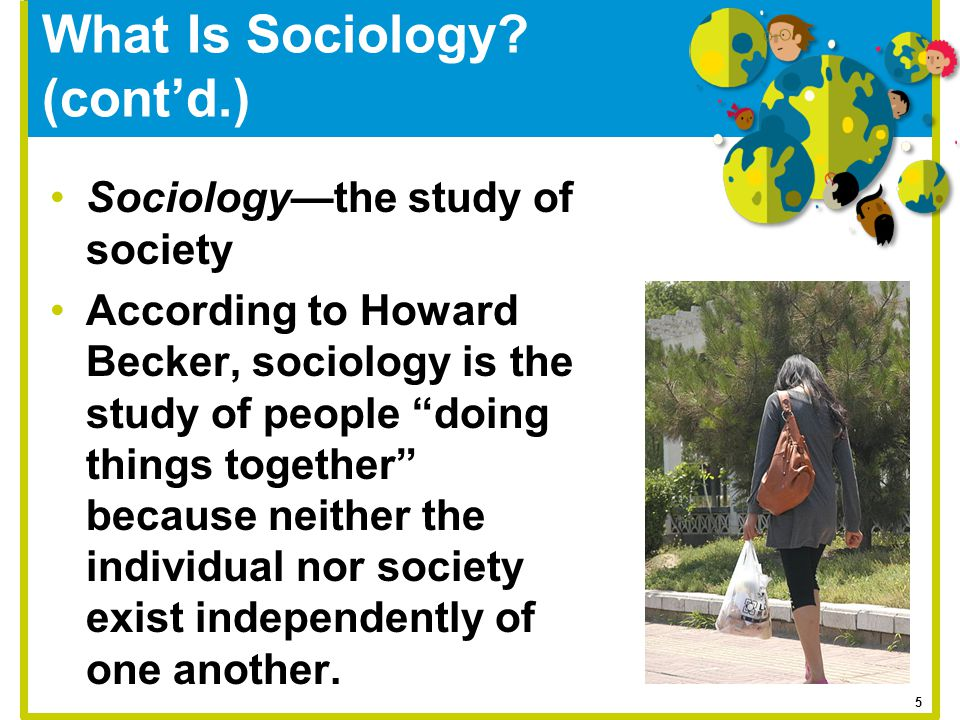 What Is Sociology (cont'd.)