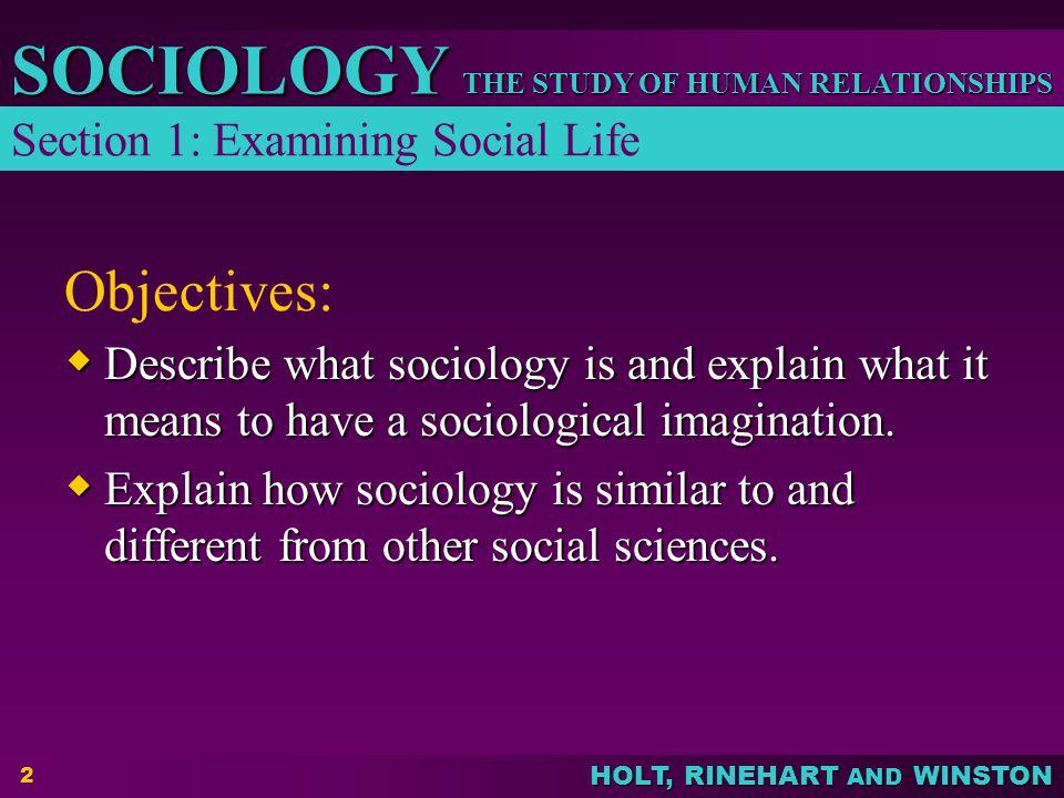 Objectives: Section 1: Examining Social Life