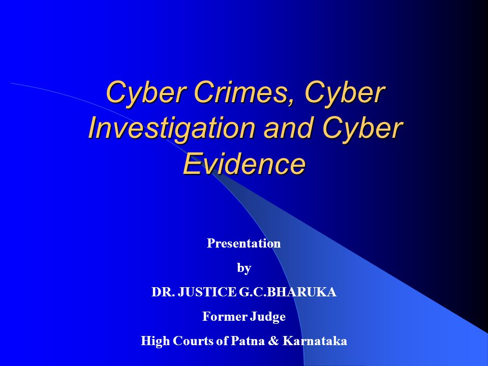 Cyber Crimes, Cyber Investigation and Cy