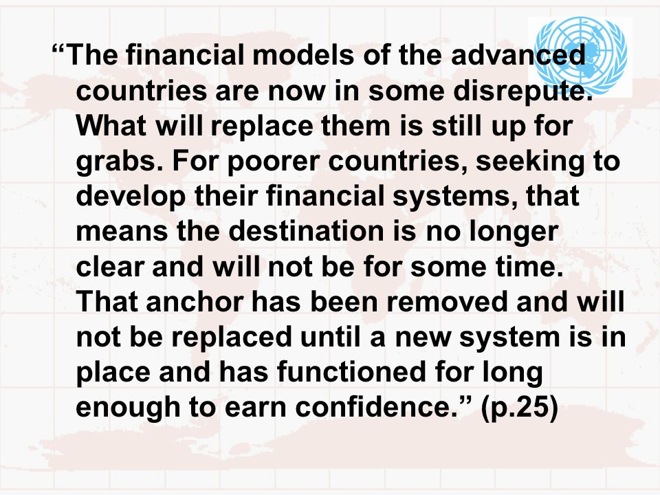 The financial models of the advanced countries are now in some disrepute.