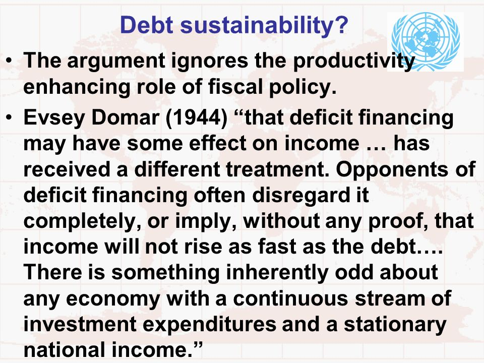 Debt sustainability The argument ignores the productivity enhancing role of fiscal policy.