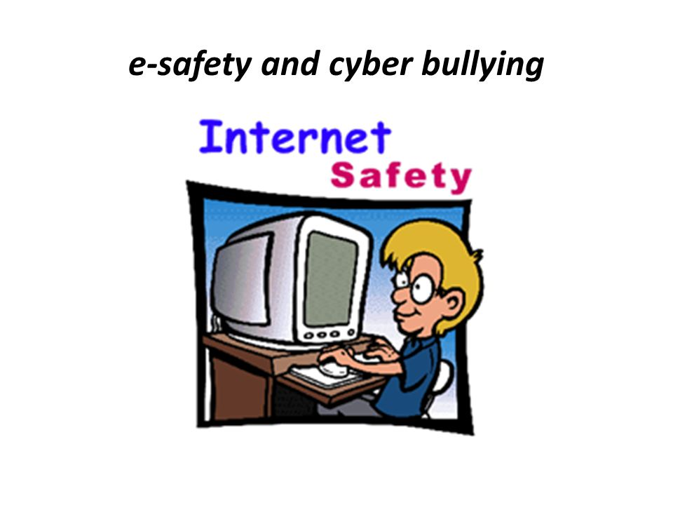 e-safety and cyber bullying