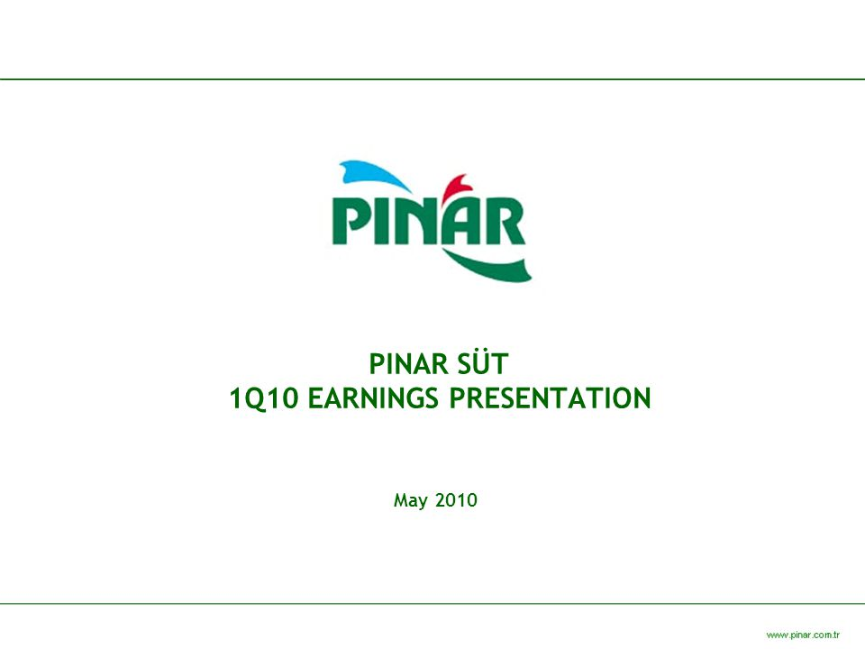 PINAR SÜT 1Q10 EARNINGS PRESENTATION