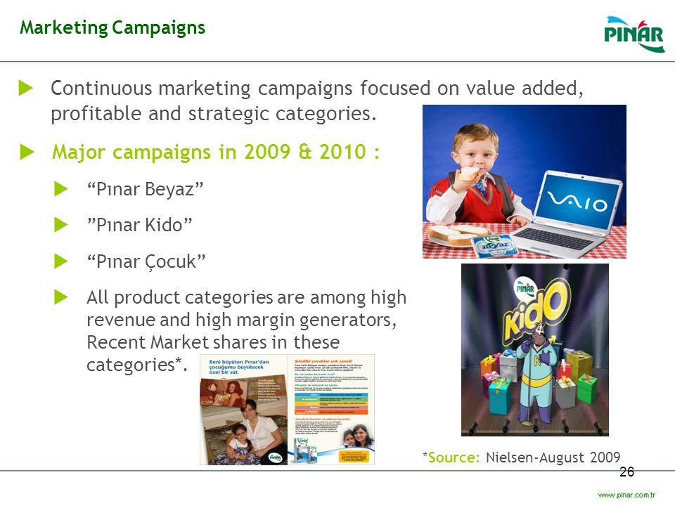 Marketing Campaigns Continuous marketing campaigns focused on value added, profitable and strategic categories.