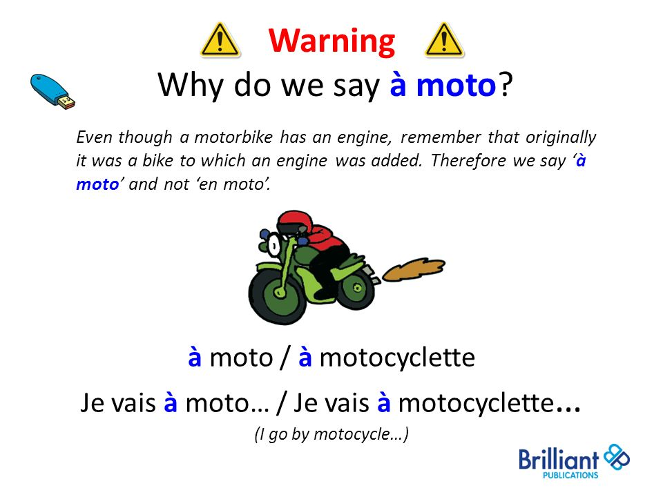 Warning Why do we say à moto