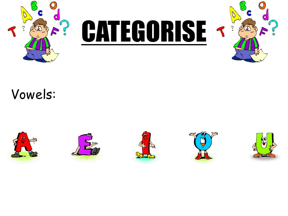 CATEGORISE Vowels: