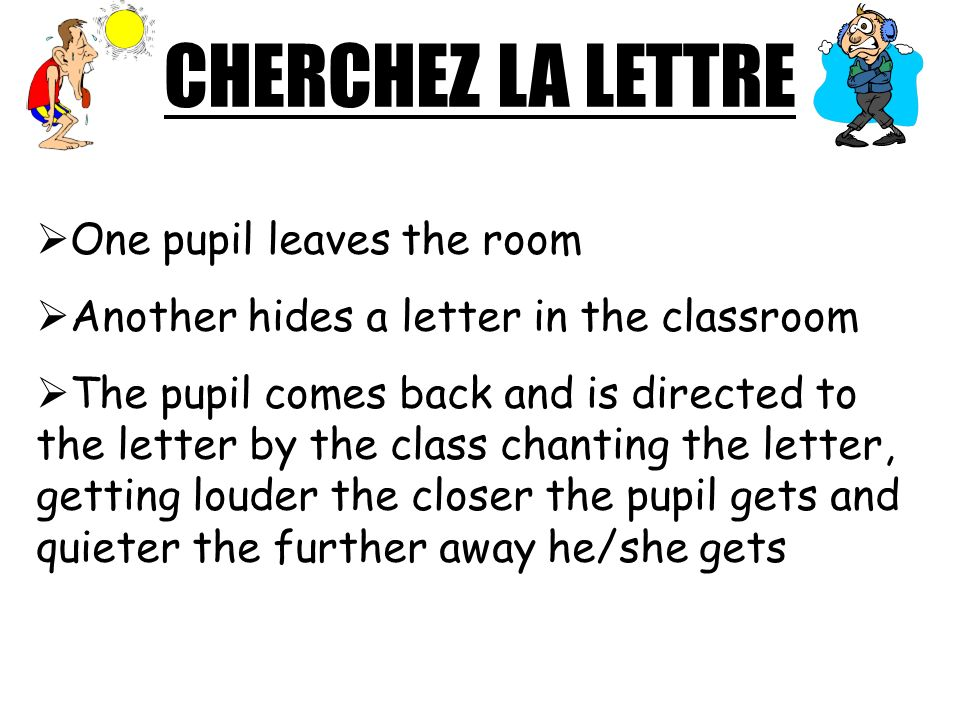 CHERCHEZ LA LETTRE One pupil leaves the room