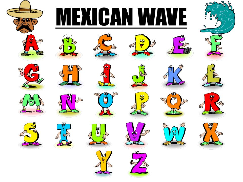 MEXICAN WAVE