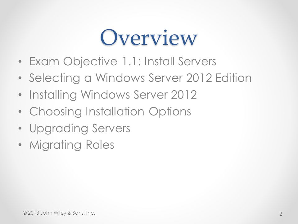Overview Exam Objective 1.1: Install Servers