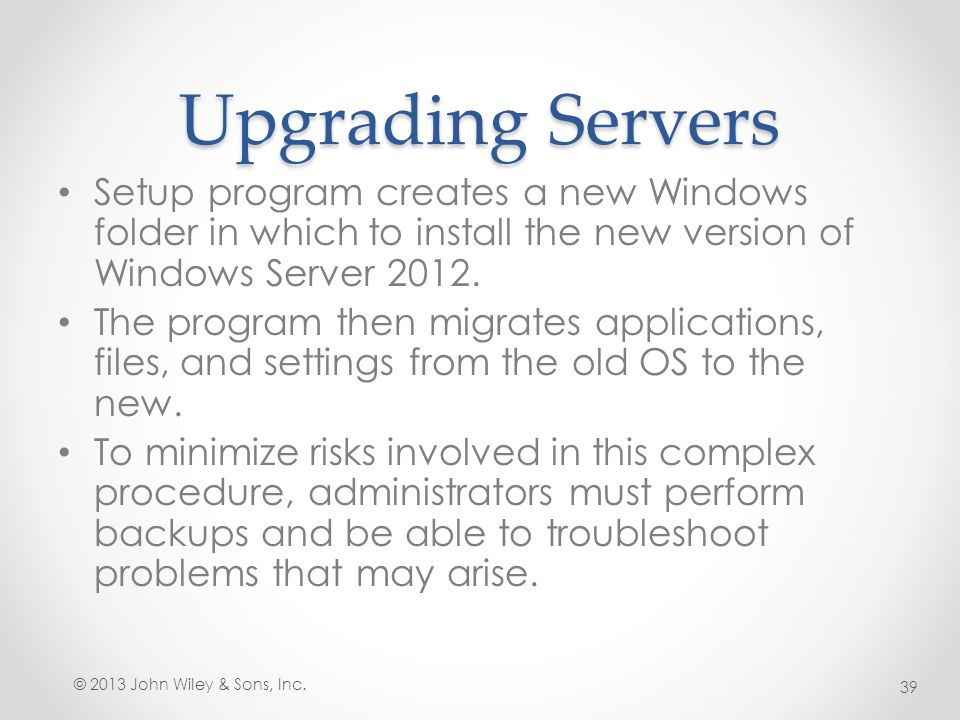 Upgrading Servers Setup program creates a new Windows folder in which to install the new version of Windows Server