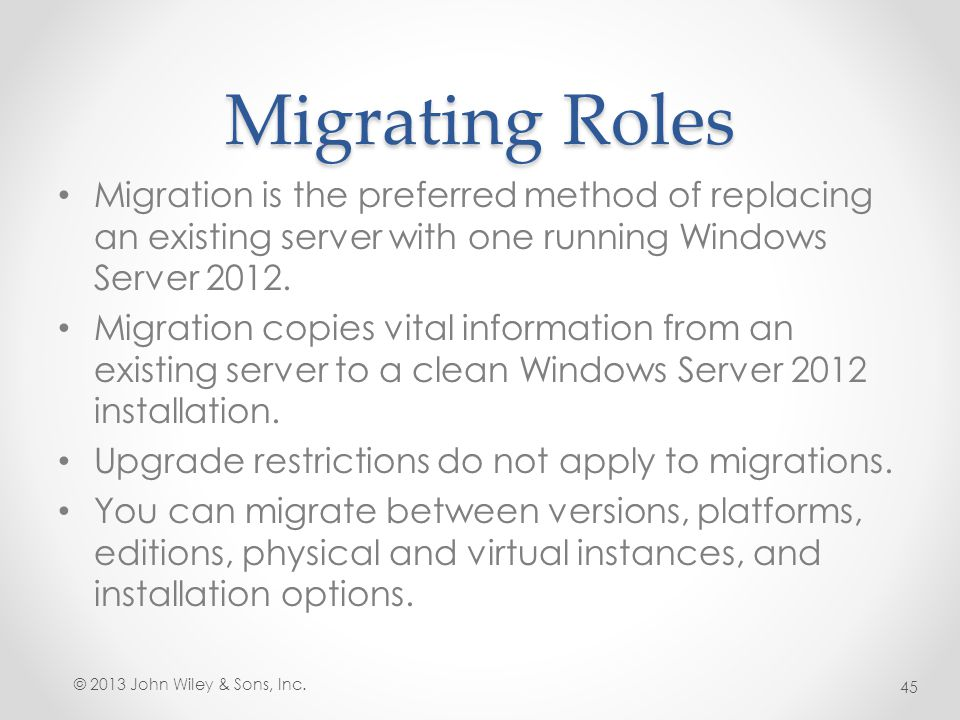 Migrating Roles Migration is the preferred method of replacing an existing server with one running Windows Server