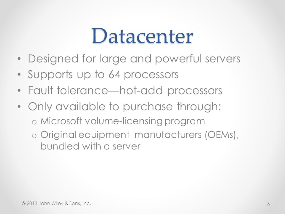 Datacenter Designed for large and powerful servers