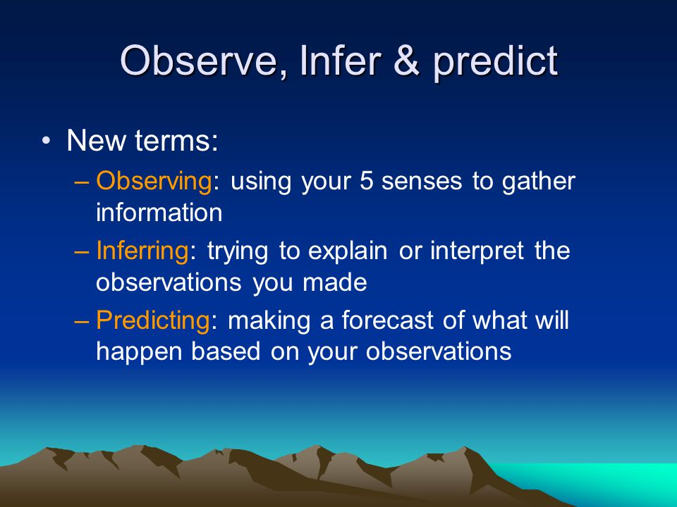 Observe, Infer & predict