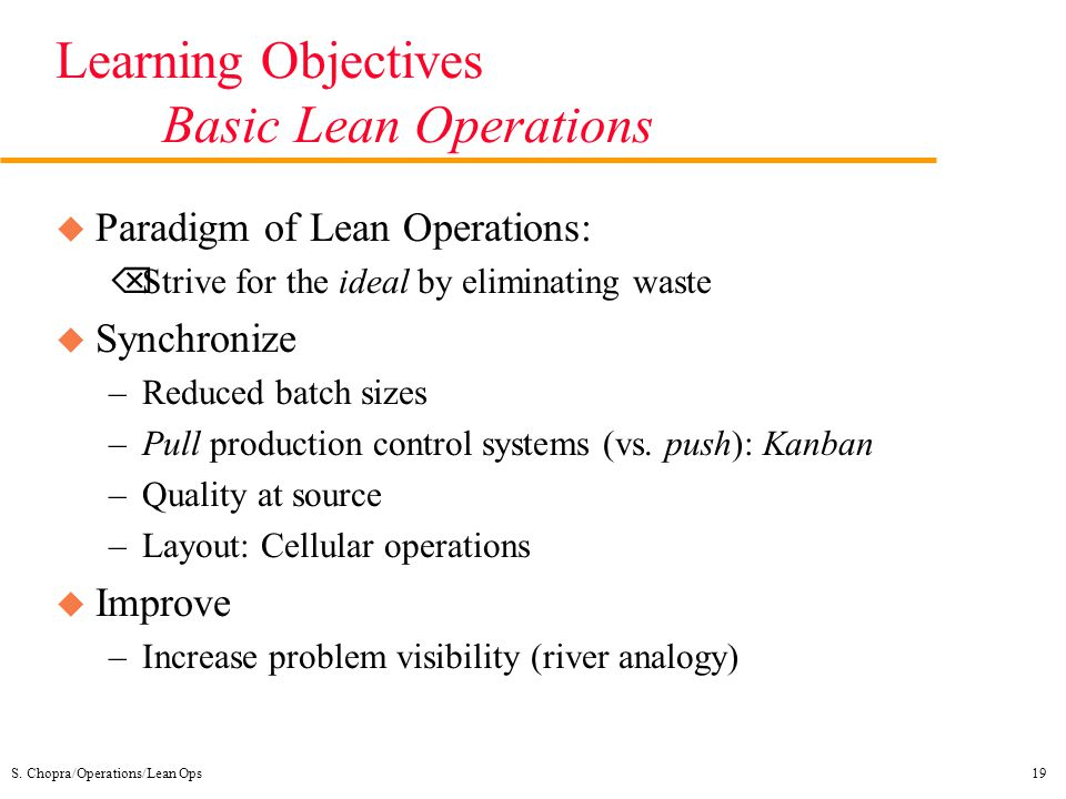 objectives and methods of lean manufacturing A certain manufacturing process consists of a lean manufactuing cell for each customer the following information relates to only one customer's lean cell for the month of may: labor and overhead, $30,000 materials costs, $10,000.