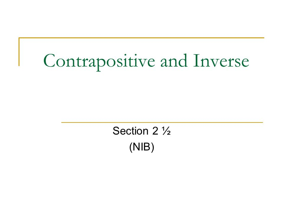 Contrapositive and Inverse ppt download – Converse Inverse Contrapositive Worksheet