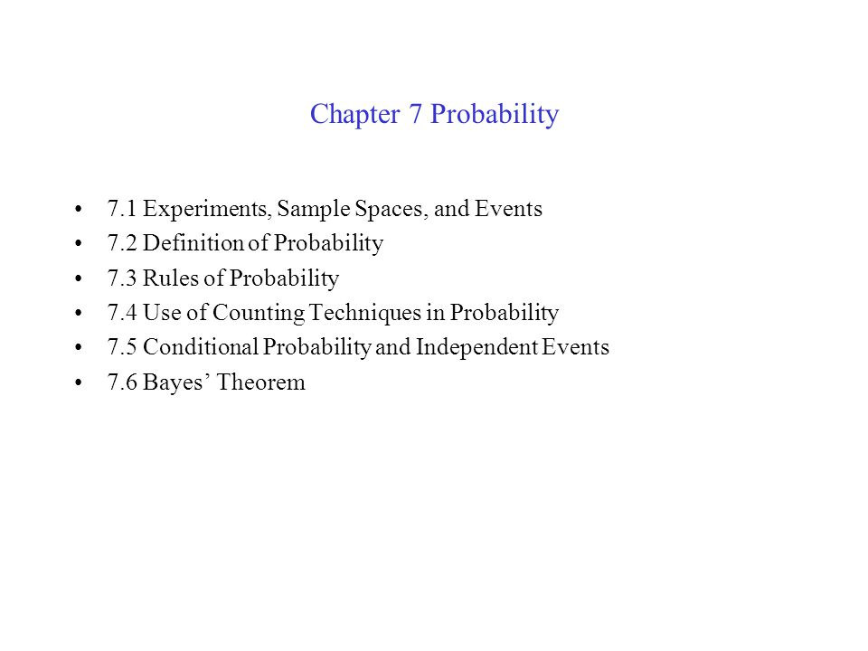 Chapter 7 Probability 7.1 Experiments, Sample Spaces, and Events