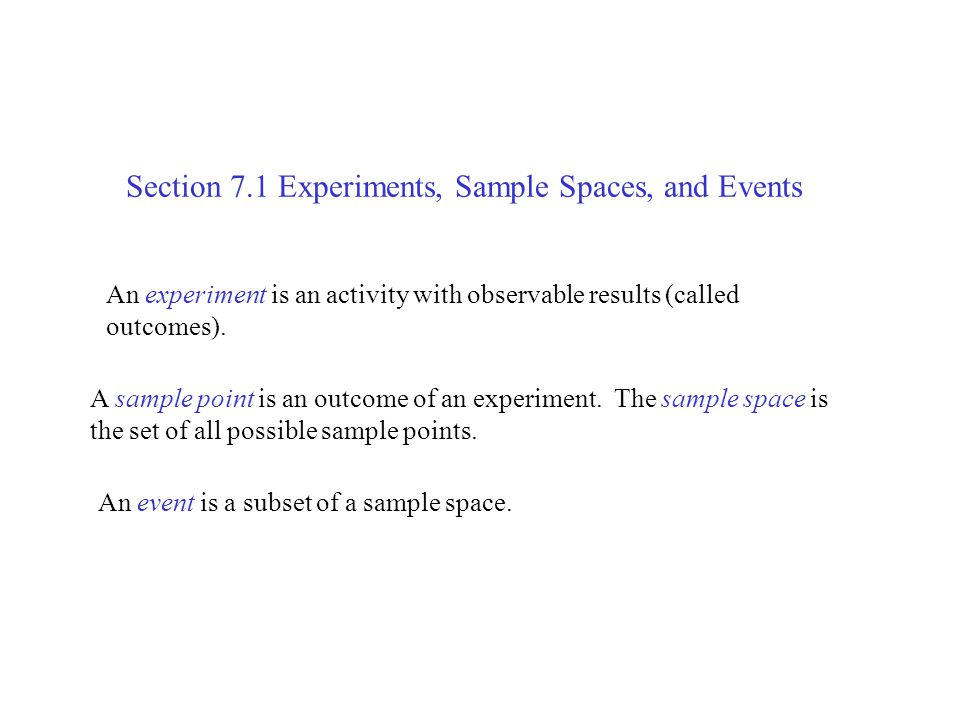 Section 7.1 Experiments, Sample Spaces, and Events