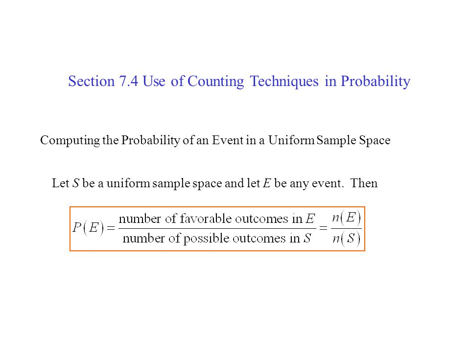 Section 7.4 Use of Counting Techniques in Probability