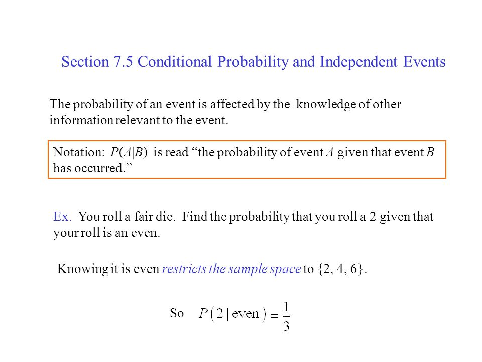 Section 7.5 Conditional Probability and Independent Events