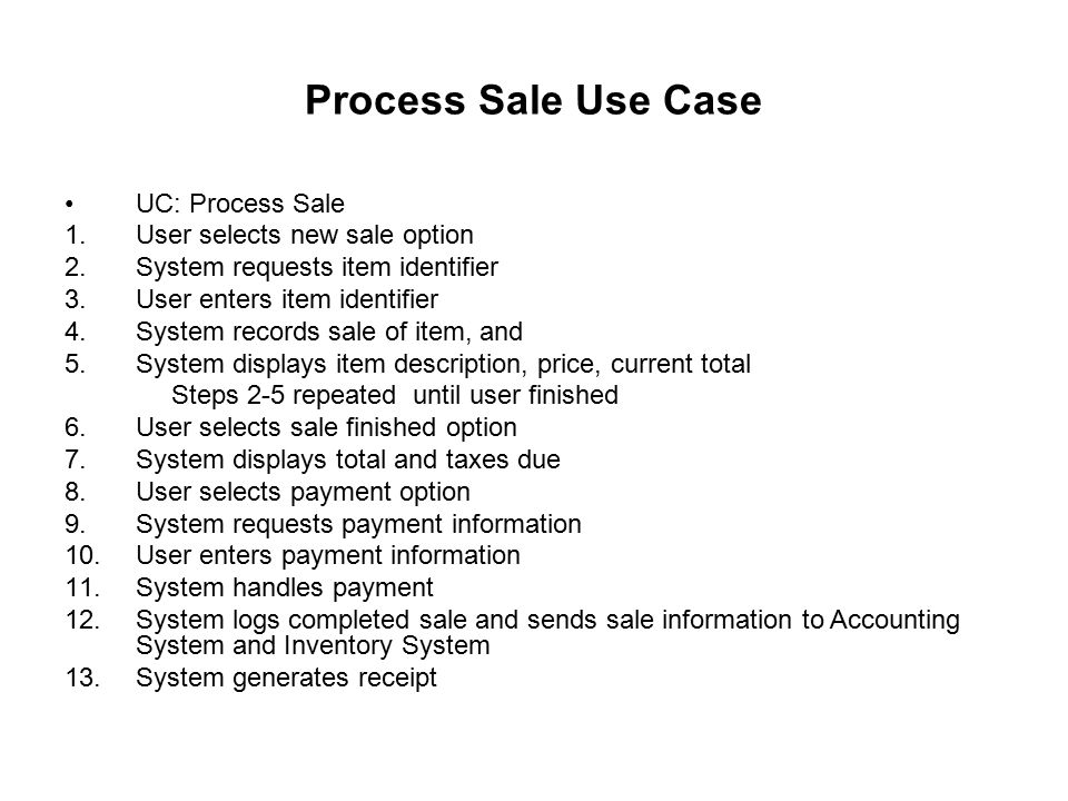 Process Sale Use Case UC: Process Sale User selects new sale option