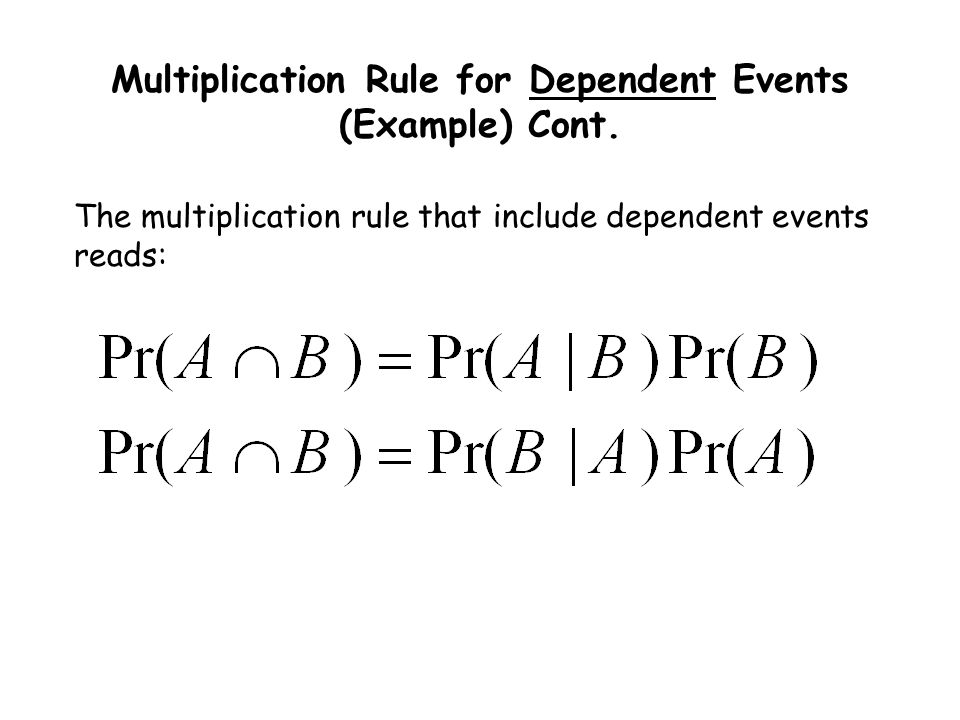 Multiplication Rule for Dependent Events (Example) Cont.