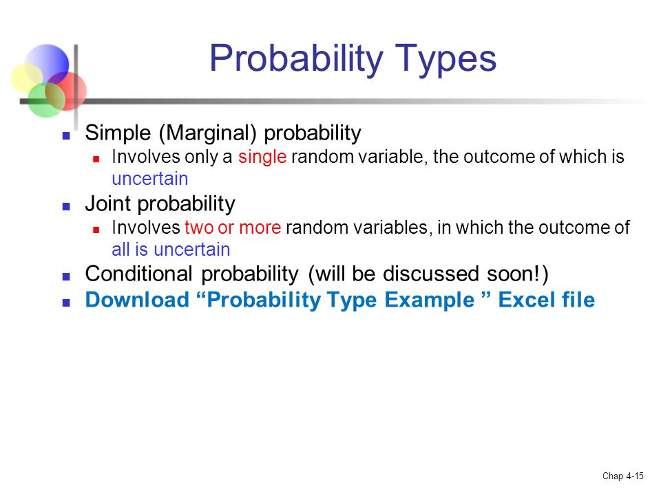 Probability Types Simple (Marginal) probability Joint probability