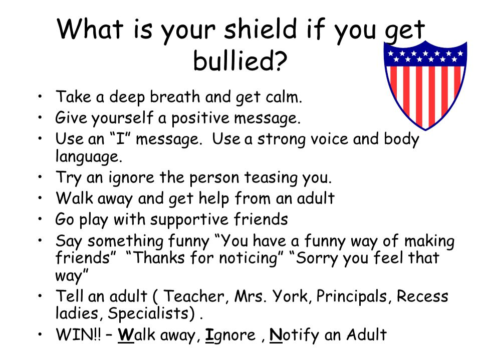 What is your shield if you get bullied