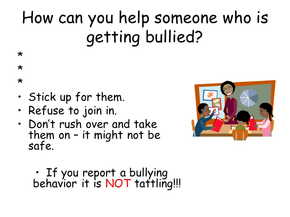How can you help someone who is getting bullied