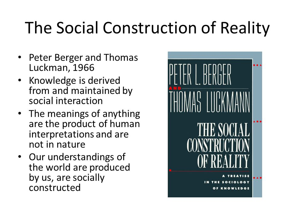 social construction of reality