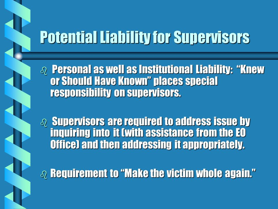 Potential Liability for Supervisors