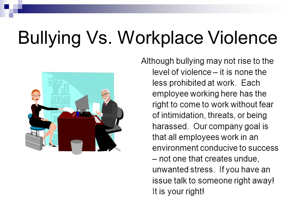 bullying at the workplace using intimidation How to deal with workplace bullying and harassment workplace bullying refers to workplace bullies use same tools of intimidation and manipulation to.