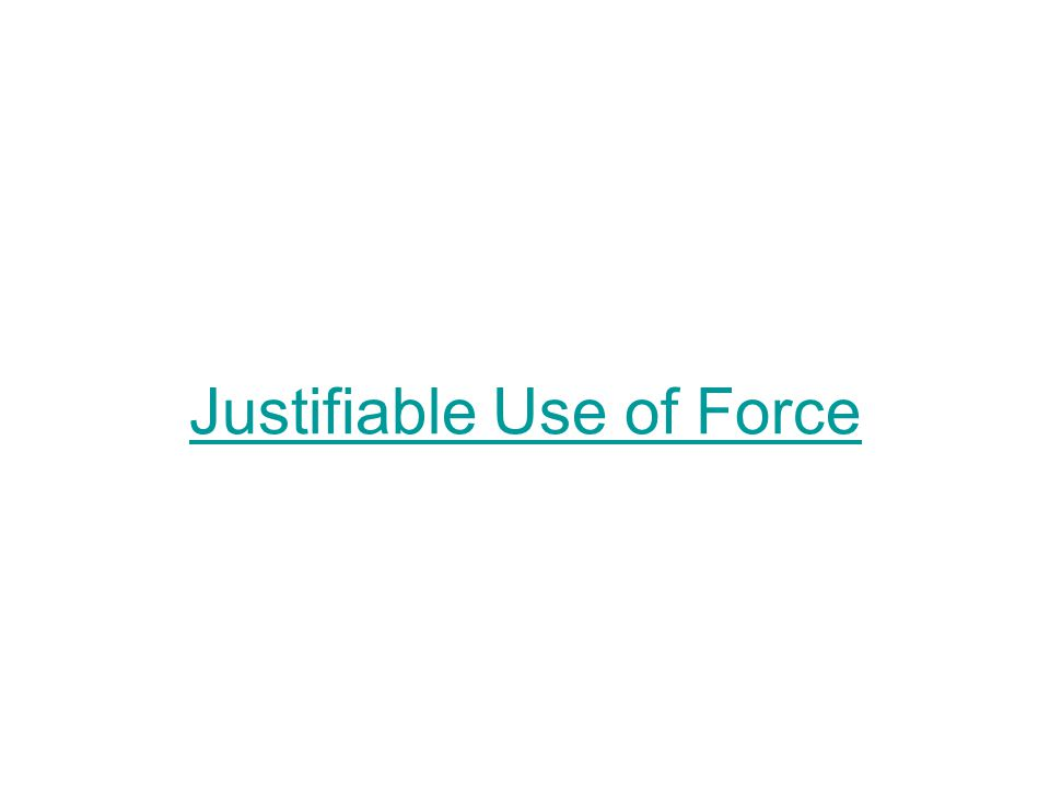 Justifiable Use of Force