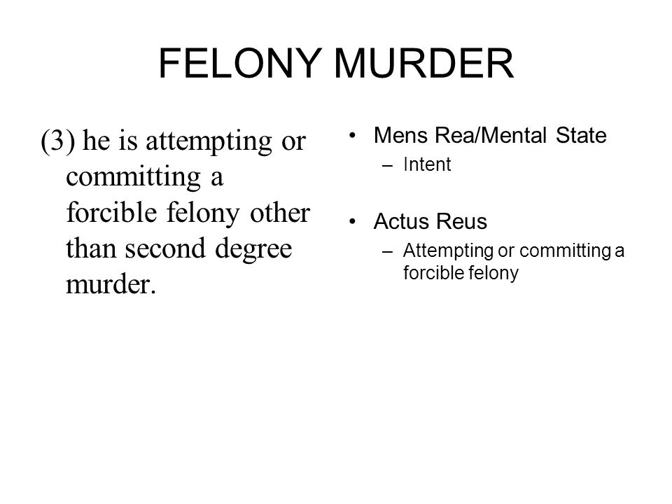 FELONY MURDER (3) he is attempting or committing a forcible felony other than second degree murder.