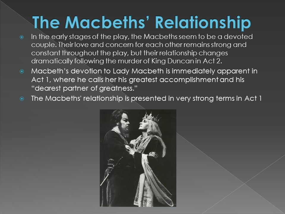 the relationship of macbeth and his His relationship with his wife lady macbeth his behaviour as king / tyrant you must also be able to discuss the following characters: lady macbeth – as a person.