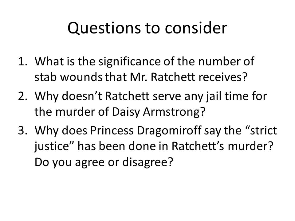 Questions to consider What is the significance of the number of stab wounds that Mr. Ratchett receives