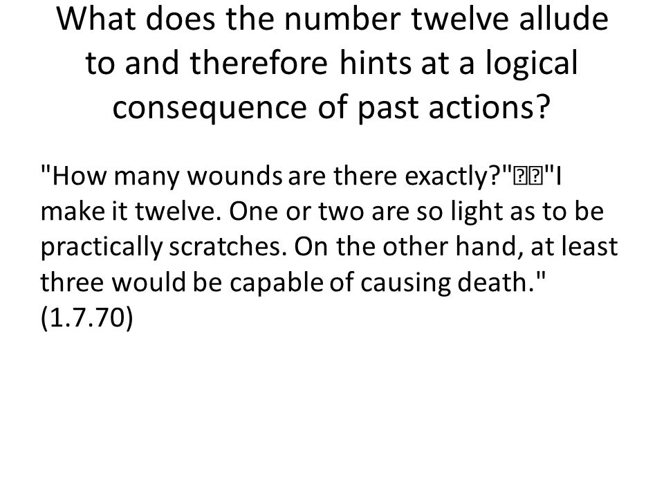 What does the number twelve allude to and therefore hints at a logical consequence of past actions