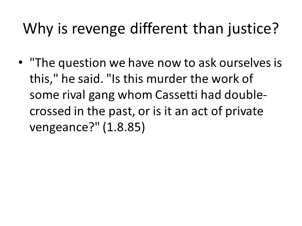 Why is revenge different than justice