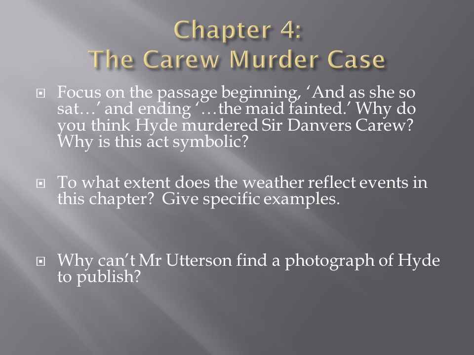 """how is the chapter the carew The strange case of dr jekyll and mr hyde (lit2go edition) retrieved september 08, 2018,  robert louis stevenson, """"chapter 4: the carew murder case"""", the strange case of dr jekyll and mr hyde, lit2go edition, (1886), accessed september 08, 2018,."""