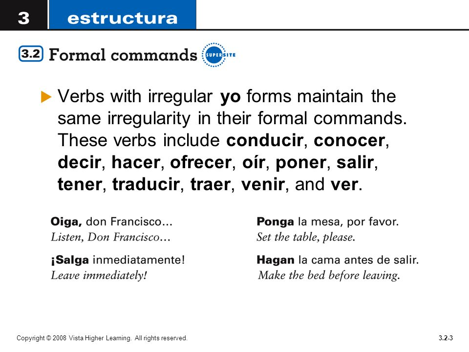 As you learned in Lección 2, the command forms are used to give ...