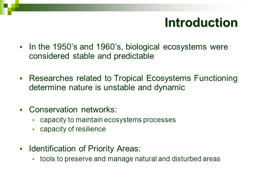 IntroductionIn the 1950's and 1960's, biological ecosystems were considered stable and predictable.