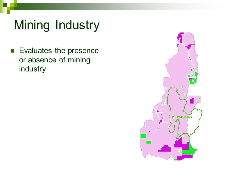 Mining Industry Evaluates the presence or absence of mining industry
