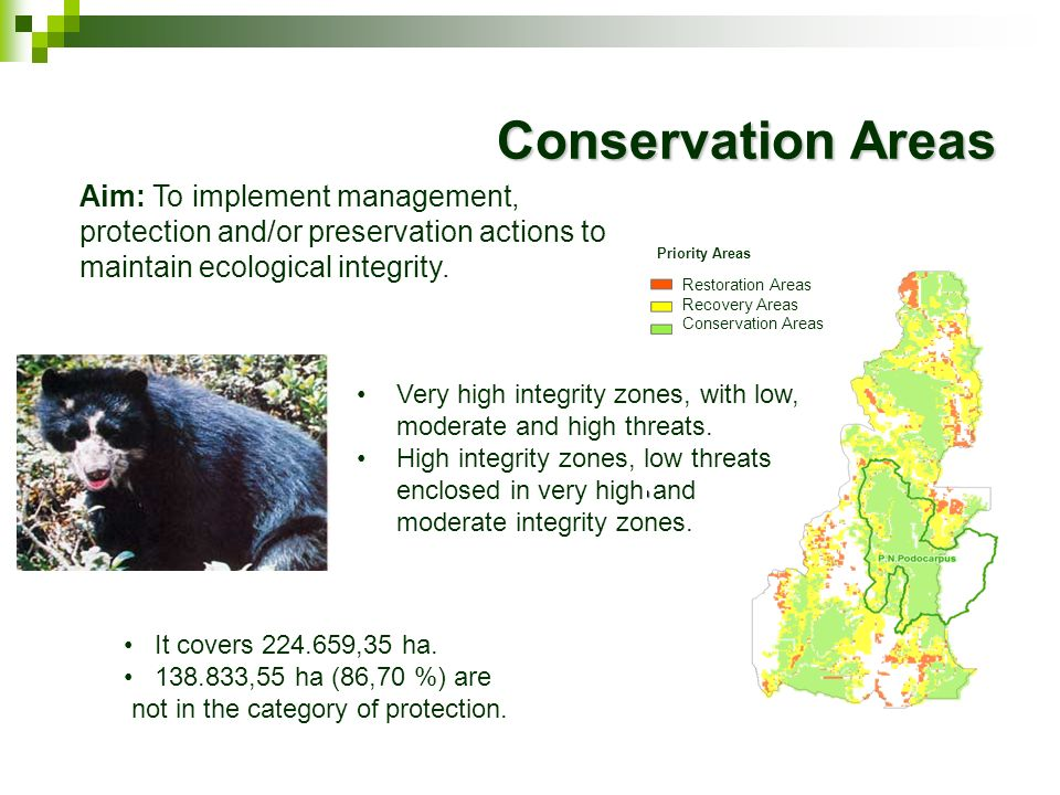 Conservation AreasAim: To implement management, protection and/or preservation actions to maintain ecological integrity.