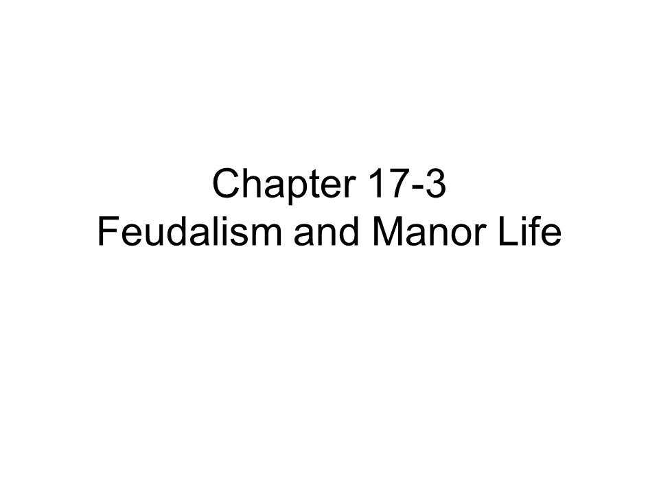Chapter 17-3 Feudalism and Manor Life
